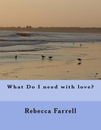 What Do I Need with Love?