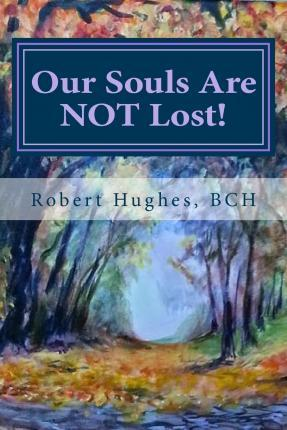 Our Souls Are Not Lost!