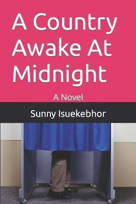 A Country Awake at Midnight