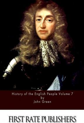 History of the English People Volume 7