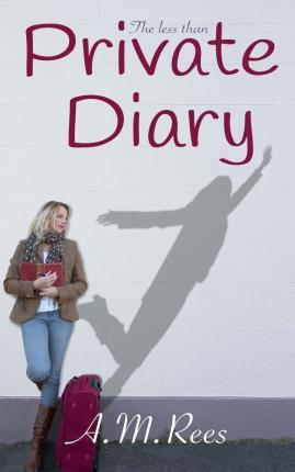 The Less Than Private Diary