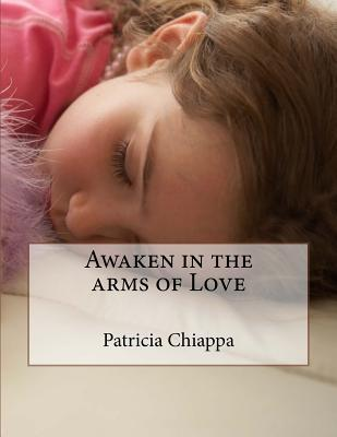 Awaken in the Arms of Love
