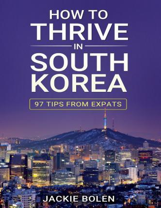 How to Thrive in South Korea