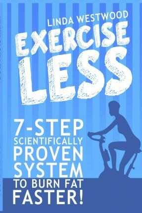 Exercise Less