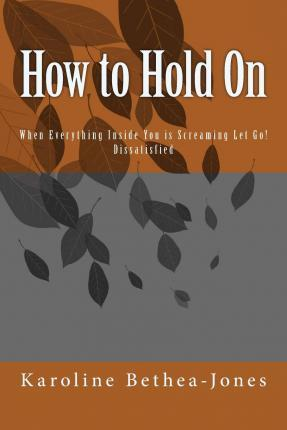 How to Hold on