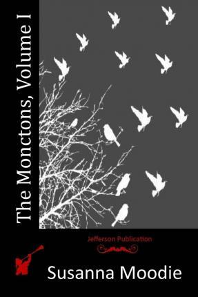 The Monctons, Volume I