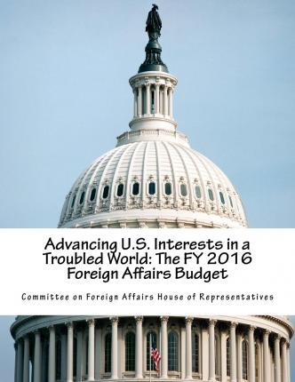 Advancing U.S. Interests in a Troubled World