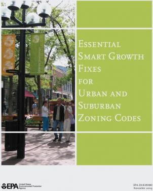 Essential Smart Growth Fixes for Urban and Suburban Zoning Codes