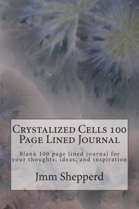 Crystalized Cells 100 Page Lined Journal