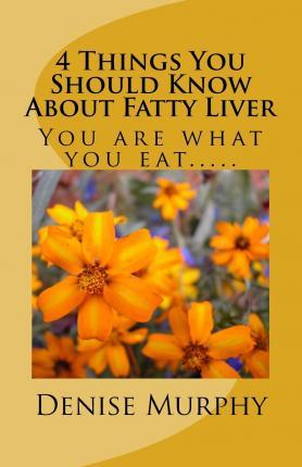 4 Things You Should Know about Fatty Liver