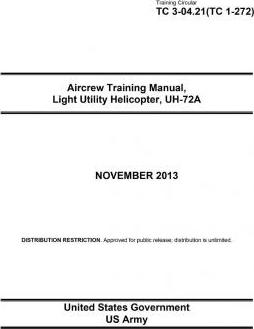Training Circular Tc 3-04.21 (Tc 1-272) Aircrew Training Manual, Light Utility Helicopter, Uh-72a November 2013