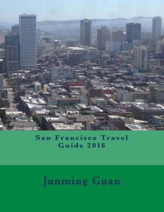 San Francisco Travel Guide 2016
