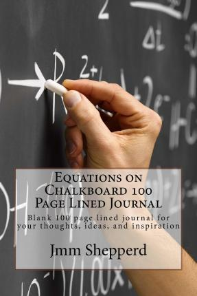 Equations on Chalkboard 100 Page Lined Journal