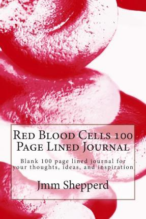 Red Blood Cells 100 Page Lined Journal