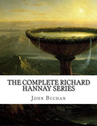The Complete Richard Hannay Series