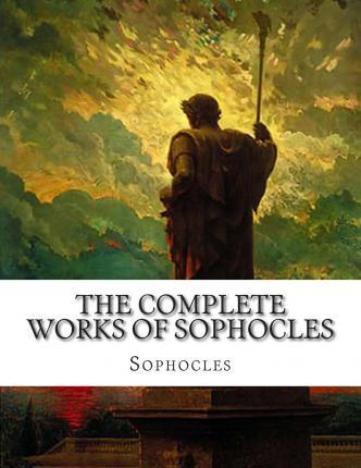 The Complete Works of Sophocles
