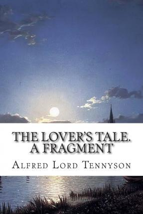 The Lover's Tale. a Fragment