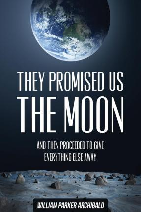 They Promised Us the Moon