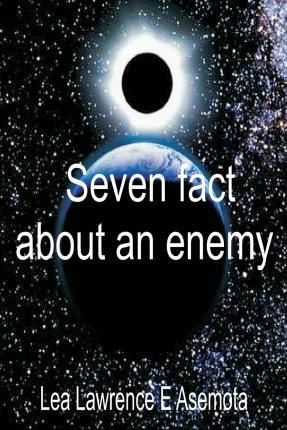 Seven Facts about an Enemy
