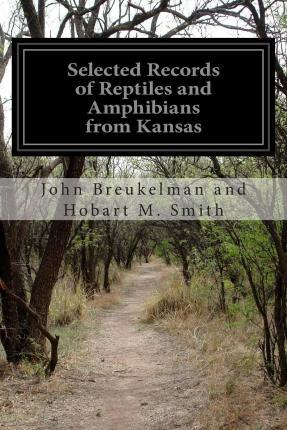 Selected Records of Reptiles and Amphibians from Kansas