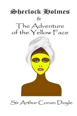 Sherlock Holmes and the Adventure of the Yellow Face