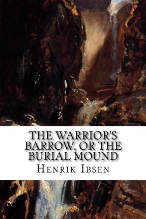 The Warrior's Barrow, or the Burial Mound