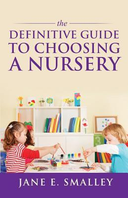 The Definitive Guide to Choosing a Nursery
