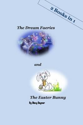 The Dream Faeries and the Easter Bunny - 2 Books in 1