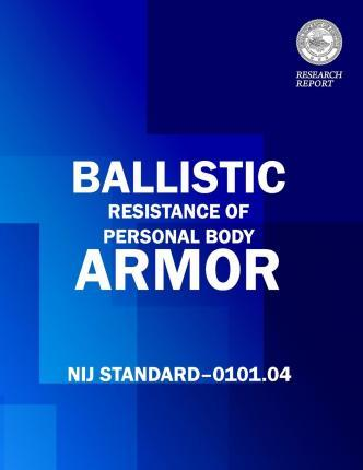 Ballistic Resistance of Personal Body Armor