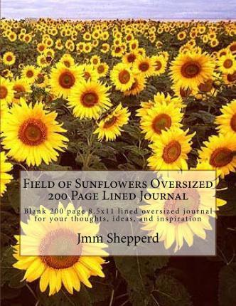 Field of Sunflowers Oversized 200 Page Lined Journal