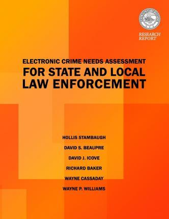Electric Crimes Needs Assessment for State and Local Law Enforcement