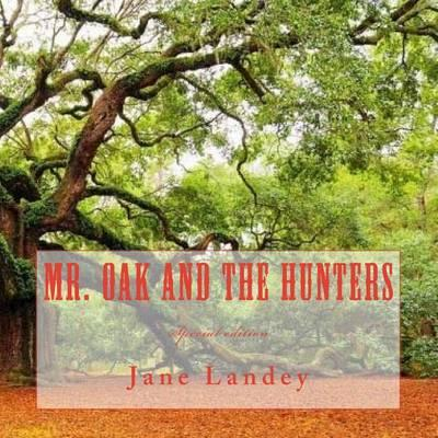 Mr. Oak and the Hunters