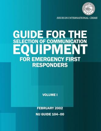 Guide for the Selection of Communication Equipment for Emergency First Responders