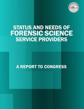 Status and Needs of Forensic Science Service Providers
