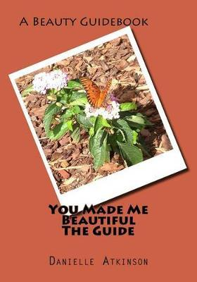 You Made Me Beautiful the Guide