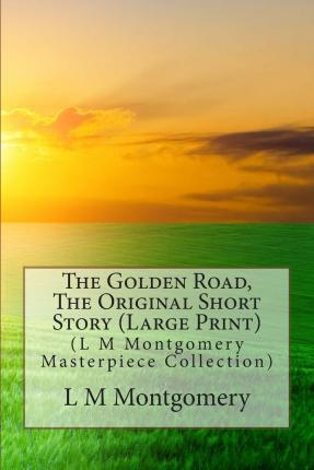 The Golden Road, the Original Short Story