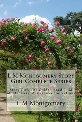 L M Montgomery Story Girl Complete Series