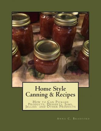 Home Style Canning & Recipes