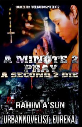 A Minute 2 Pray a Second 2 Die
