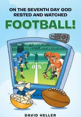 On the Seventh Day God Rested and Watched Football!