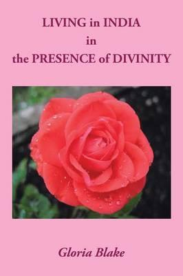 Living in India in the Presence of Divinity