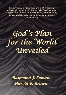 God 's Plan for the World Unveiled