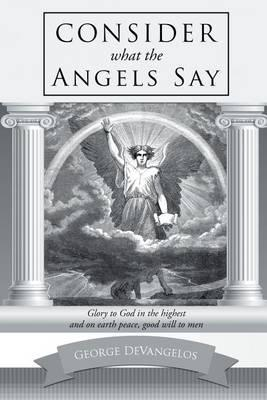 Consider What the Angels Say