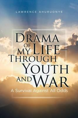 Drama of My Life - Through Youth and War