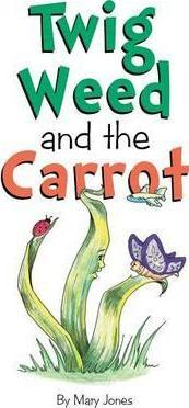 Twig Weed and the Carrot