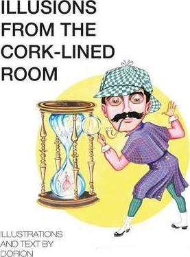 Illusions from the Cork-Lined Room
