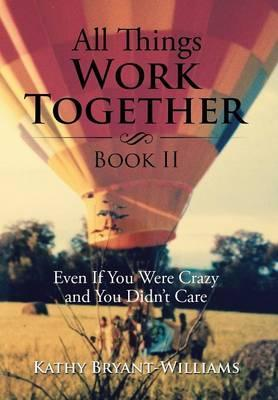 All Things Work Together Book II