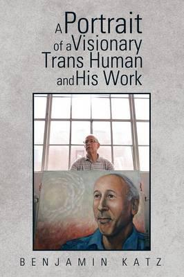 A Portrait of a Visionary Trans Human and His Work