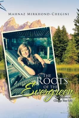 The Roots of the Evergreen