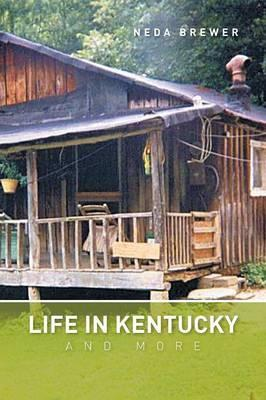 Life in Kentucky and More